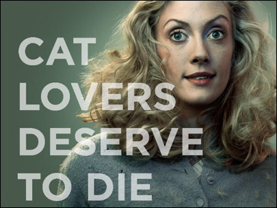 Posters: 'Cat lovers deserve to die'